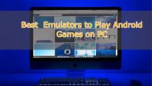 Best Android Emulators to Play Android Games on PC